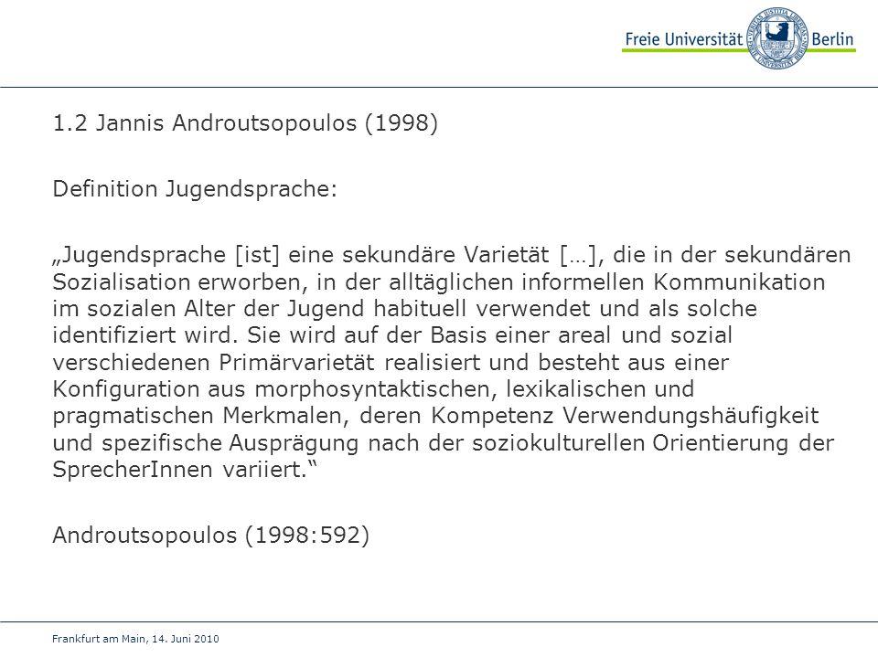 1.2 Jannis Androutsopoulos (1998) Definition Jugendsprache: