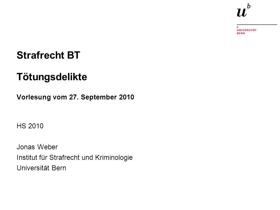 Strafrecht BT Tötungsdelikte Vorlesung vom 27. September 2010