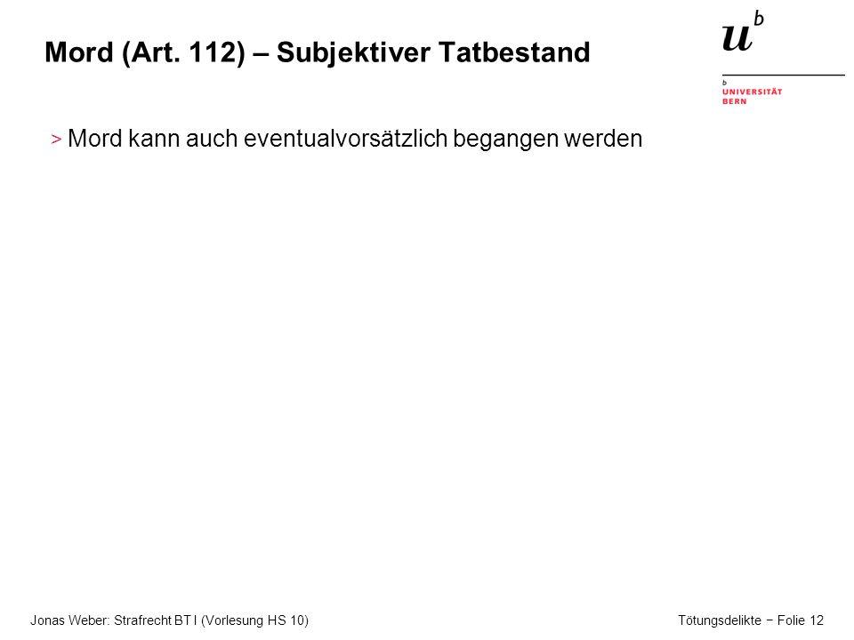 Mord (Art. 112) – Subjektiver Tatbestand
