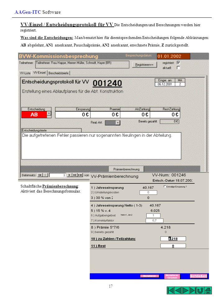 AAGen-ITC Software VV-Einzel / Entscheidungsprotokoll für VV Die Entscheidungen und Berechnungen werden hier registriert.