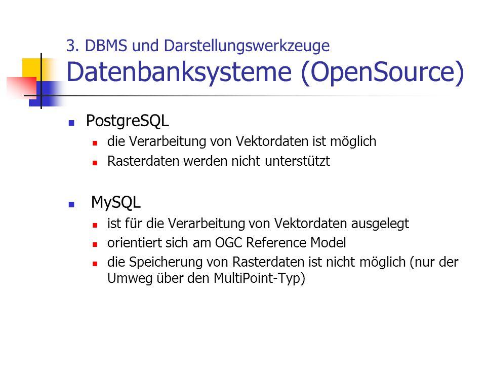 3. DBMS und Darstellungswerkzeuge Datenbanksysteme (OpenSource)