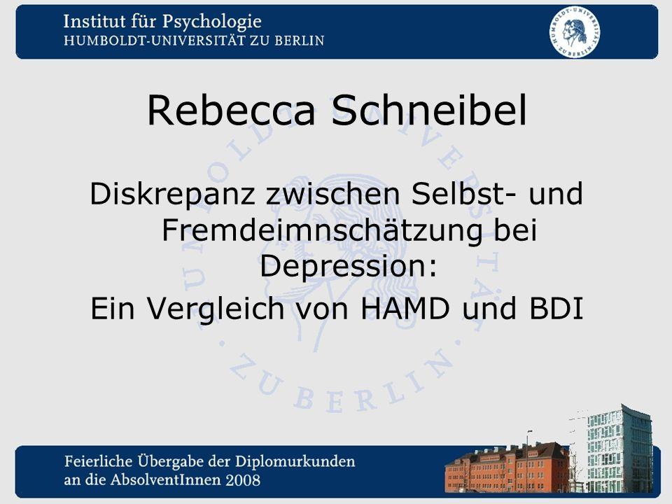 Rebecca Schneibel Diskrepanz zwischen Selbst- und Fremdeimnschätzung bei Depression: Ein Vergleich von HAMD und BDI.
