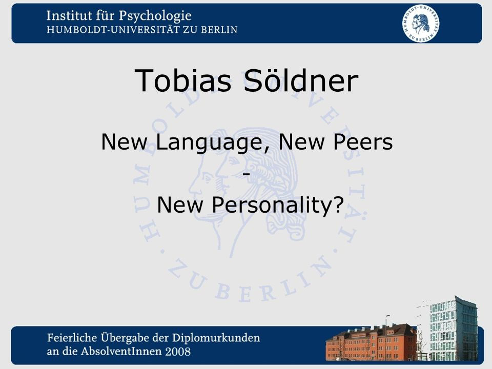 Tobias Söldner New Language, New Peers - New Personality