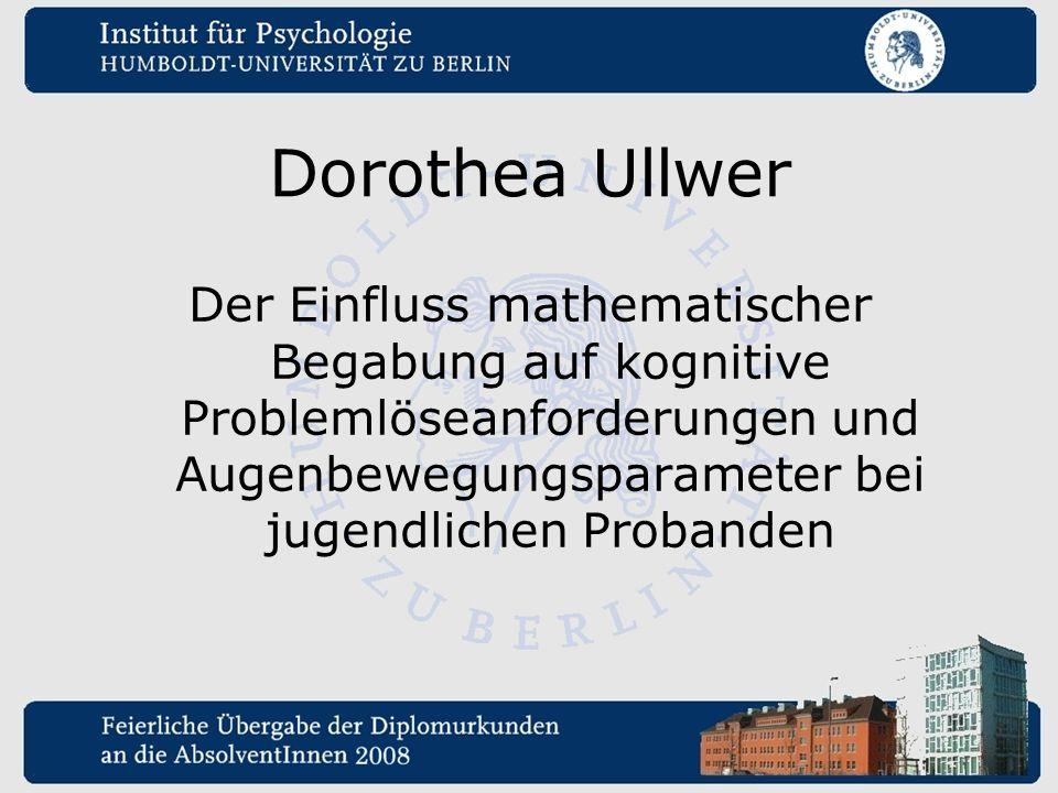 Dorothea Ullwer Der Einfluss mathematischer Begabung auf kognitive Problemlöseanforderungen und Augenbewegungsparameter bei jugendlichen Probanden.