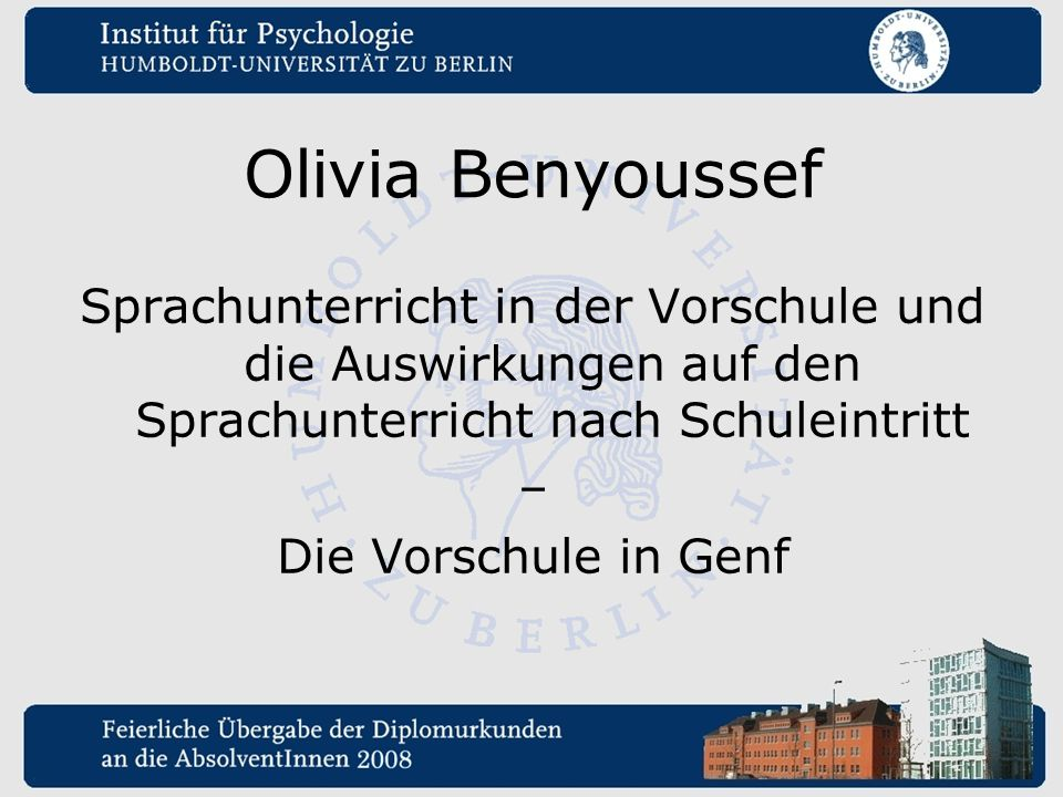 Olivia Benyoussef Sprachunterricht in der Vorschule und die Auswirkungen auf den Sprachunterricht nach Schuleintritt.