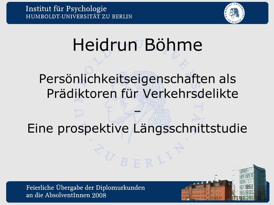 Heidrun Böhme Persönlichkeitseigenschaften als Prädiktoren für Verkehrsdelikte.