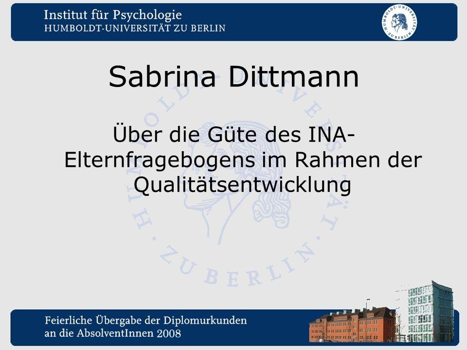 Sabrina Dittmann Über die Güte des INA-Elternfragebogens im Rahmen der Qualitätsentwicklung