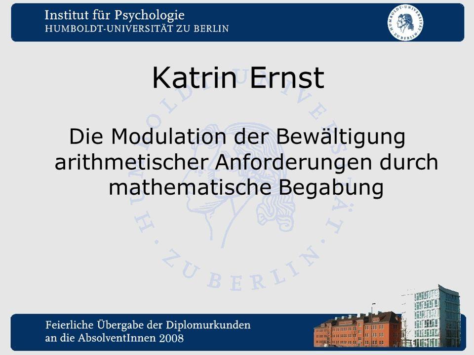 Katrin Ernst Die Modulation der Bewältigung arithmetischer Anforderungen durch mathematische Begabung.