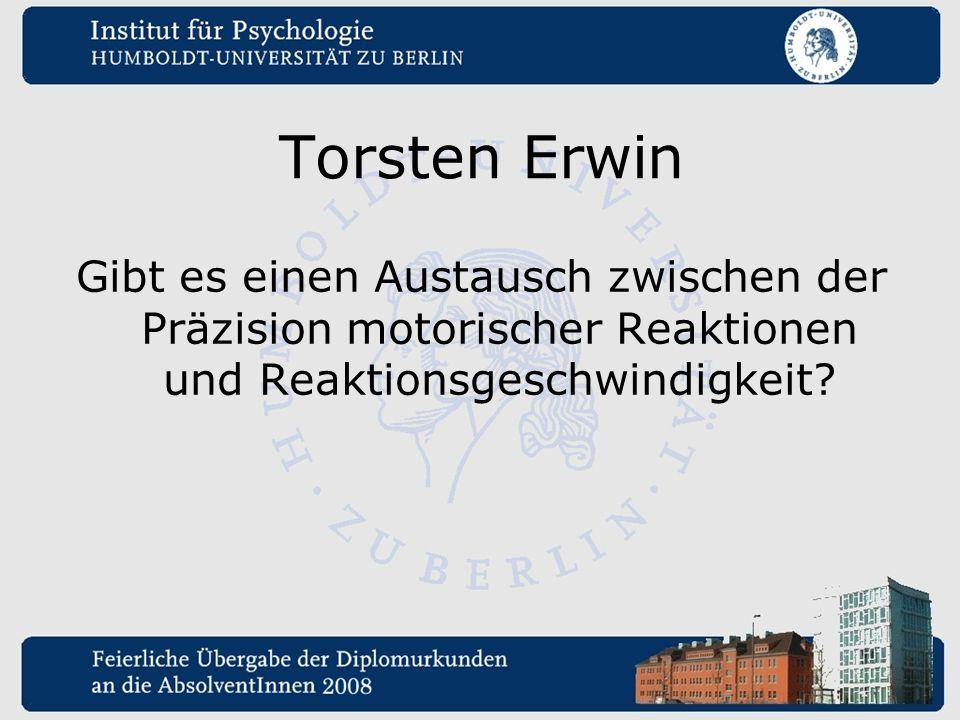Torsten Erwin Gibt es einen Austausch zwischen der Präzision motorischer Reaktionen und Reaktionsgeschwindigkeit