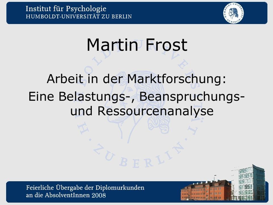 Martin Frost Arbeit in der Marktforschung: