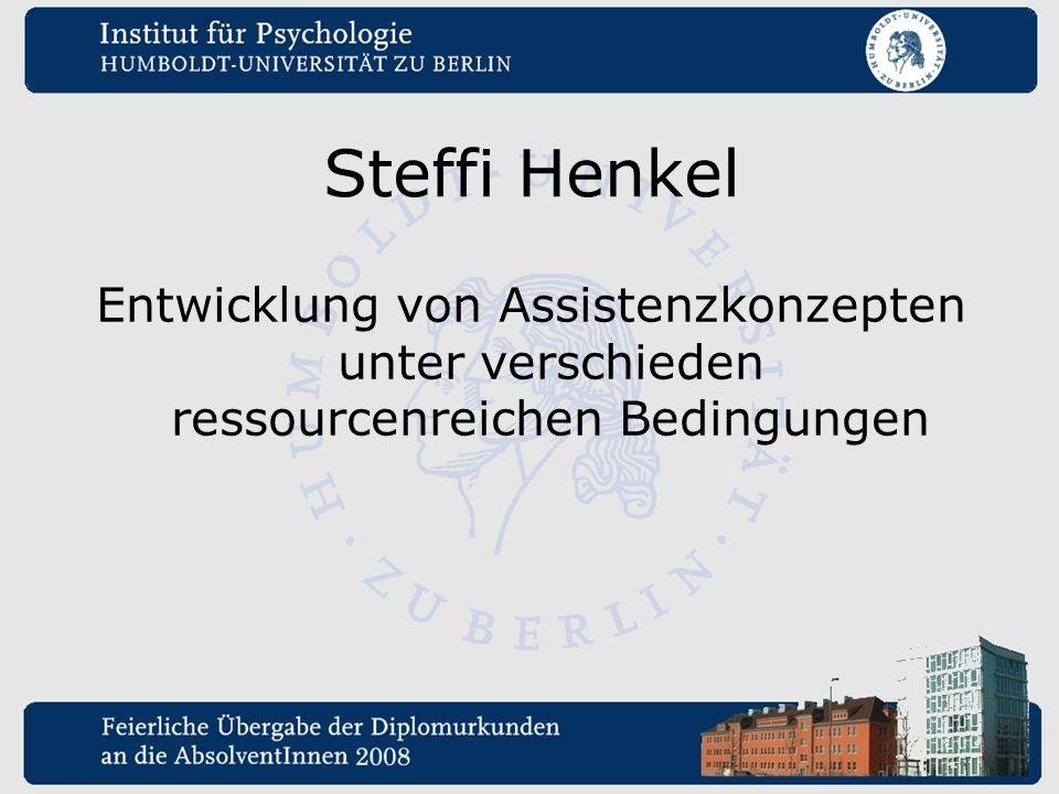 Steffi Henkel Entwicklung von Assistenzkonzepten unter verschieden ressourcenreichen Bedingungen