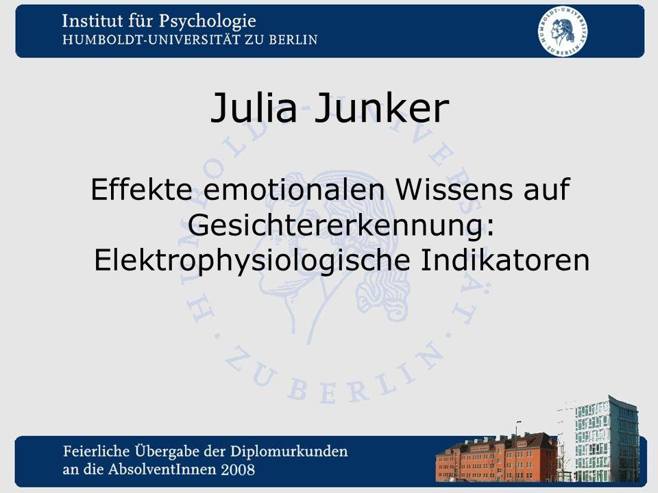Julia Junker Effekte emotionalen Wissens auf Gesichtererkennung: Elektrophysiologische Indikatoren