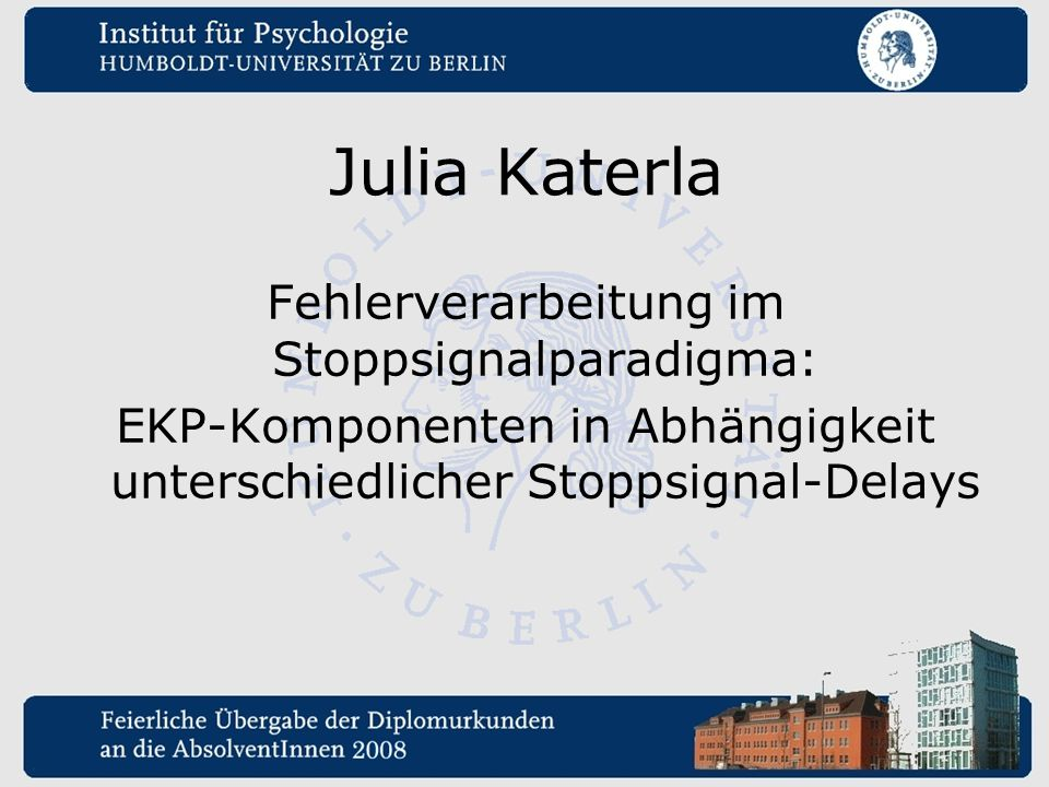 Julia Katerla Fehlerverarbeitung im Stoppsignalparadigma: