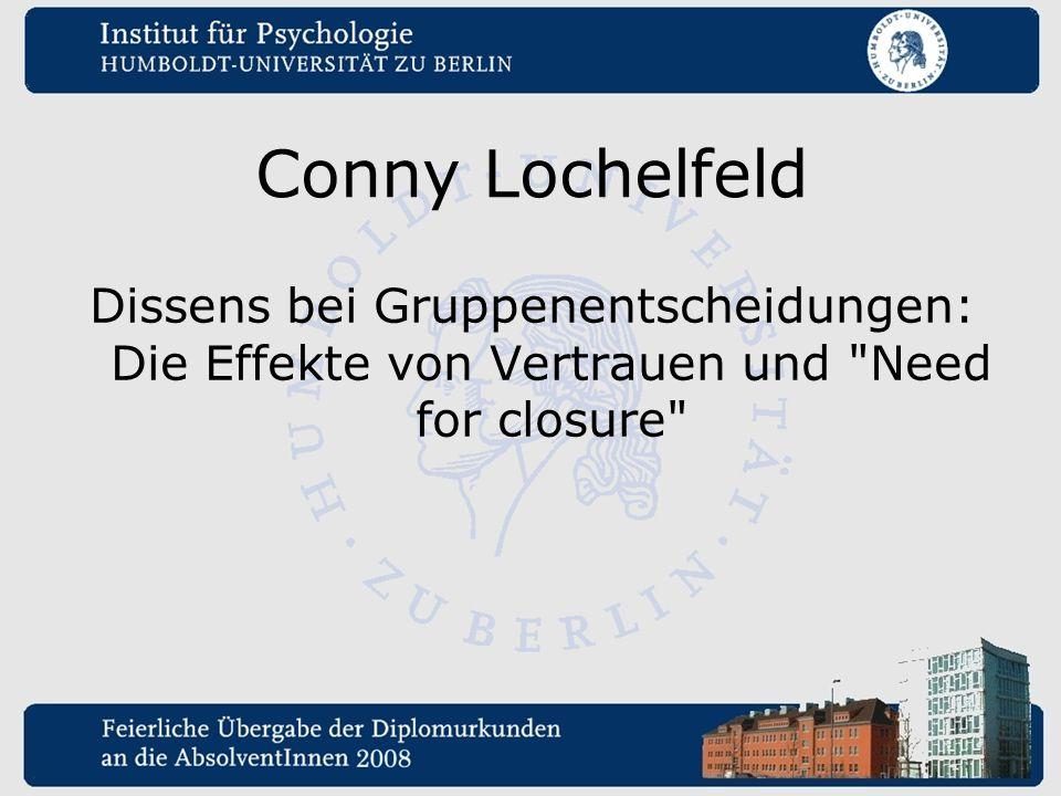 Conny Lochelfeld Dissens bei Gruppenentscheidungen: Die Effekte von Vertrauen und Need for closure