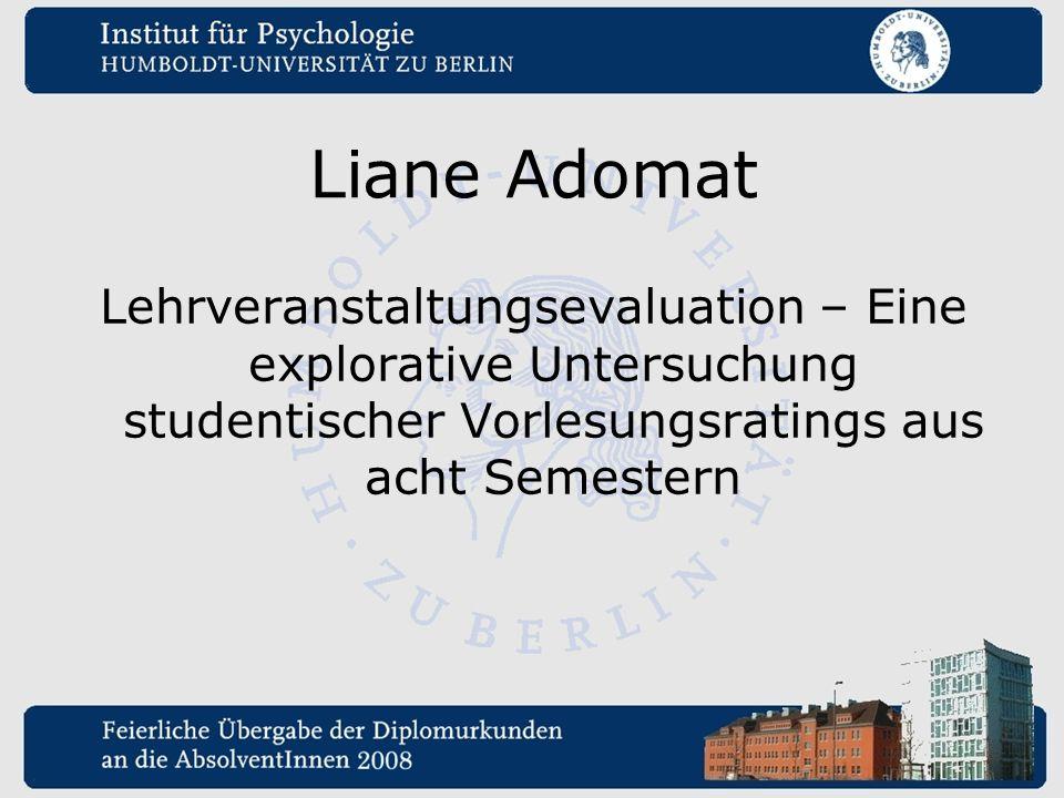 Liane Adomat Lehrveranstaltungsevaluation – Eine explorative Untersuchung studentischer Vorlesungsratings aus acht Semestern.