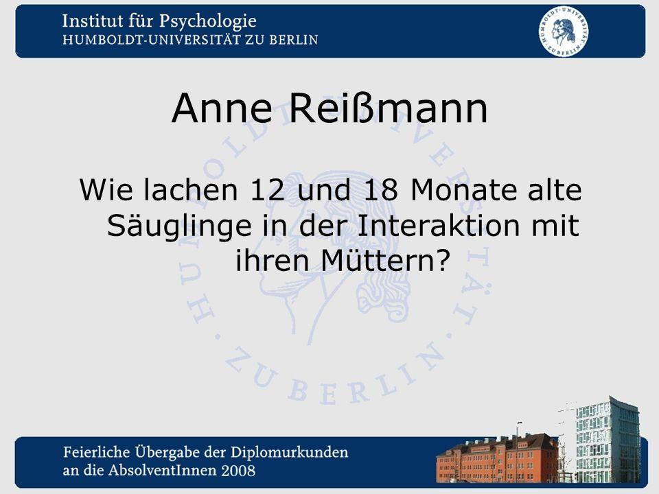 Anne Reißmann Wie lachen 12 und 18 Monate alte Säuglinge in der Interaktion mit ihren Müttern