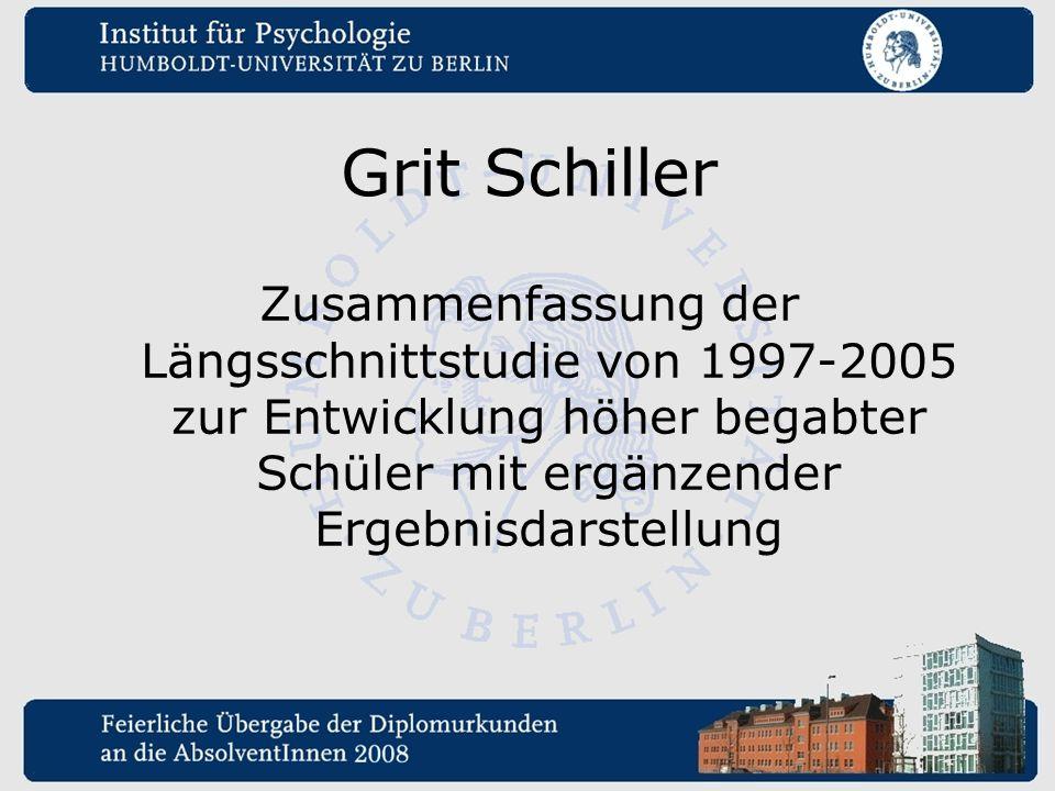 Grit Schiller Zusammenfassung der Längsschnittstudie von 1997-2005 zur Entwicklung höher begabter Schüler mit ergänzender Ergebnisdarstellung.