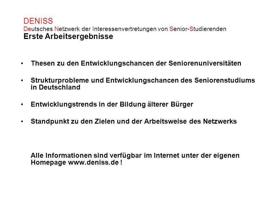 DENISS Deutsches Netzwerk der Interessenvertretungen von Senior-Studierenden Erste Arbeitsergebnisse