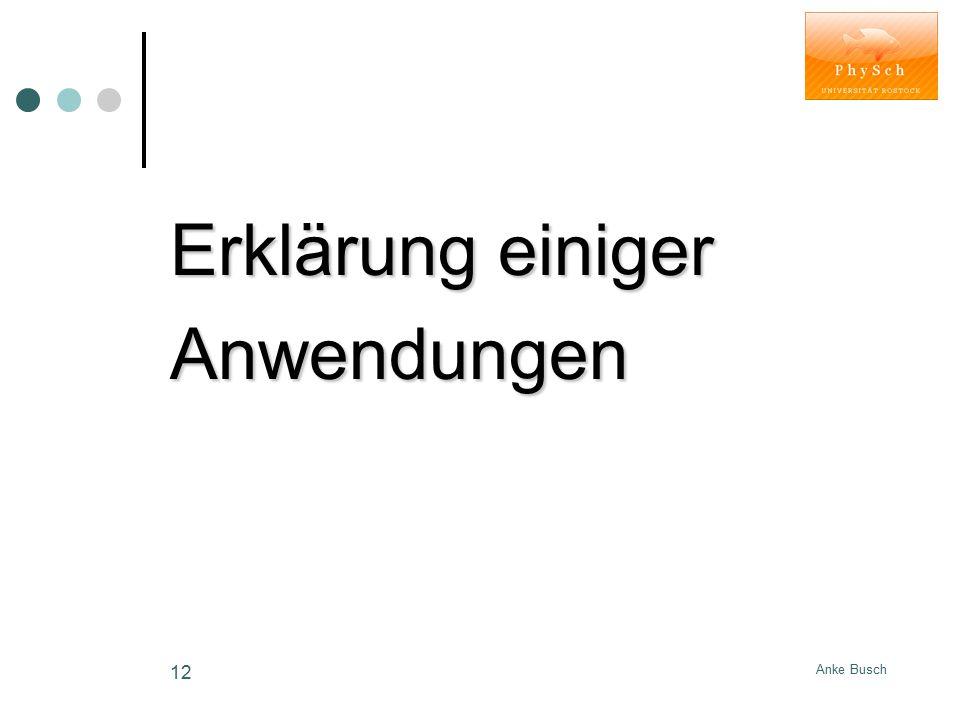 Erklärung einiger Anwendungen Anke Busch