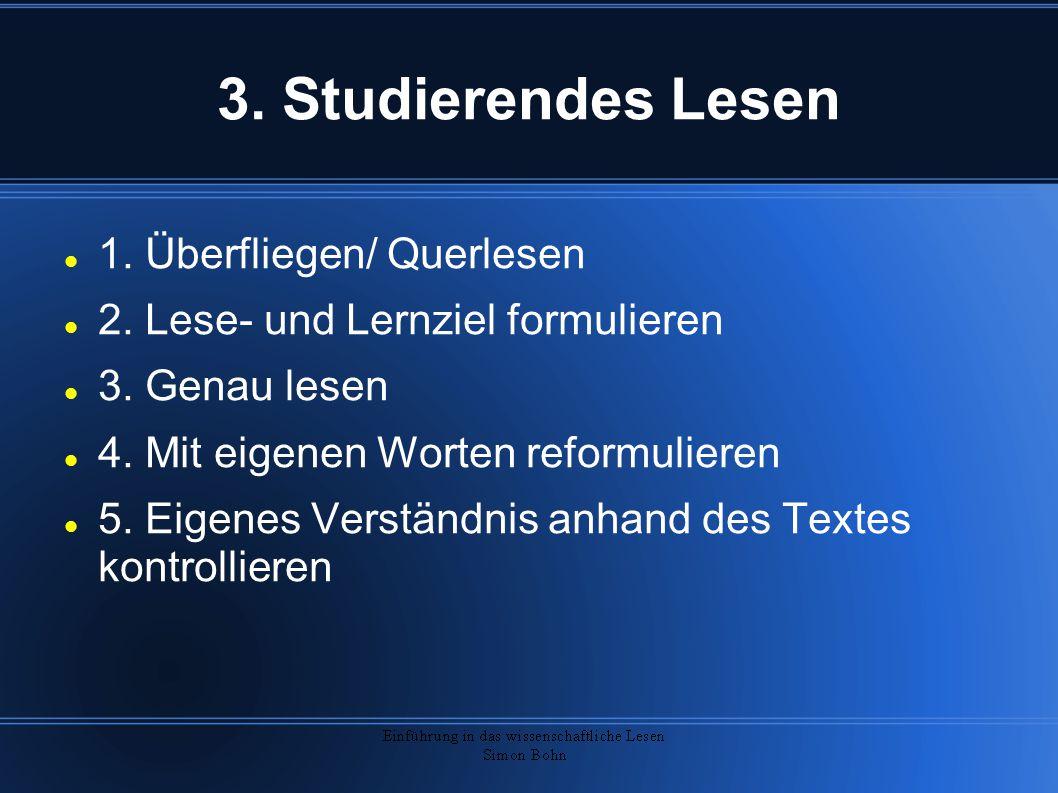 3. Studierendes Lesen 1. Überfliegen/ Querlesen