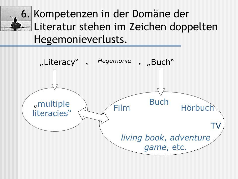 6. Kompetenzen in der Domäne der Literatur stehen im Zeichen doppelten