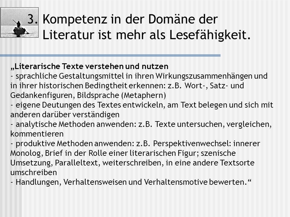 3. Kompetenz in der Domäne der Literatur ist mehr als Lesefähigkeit.