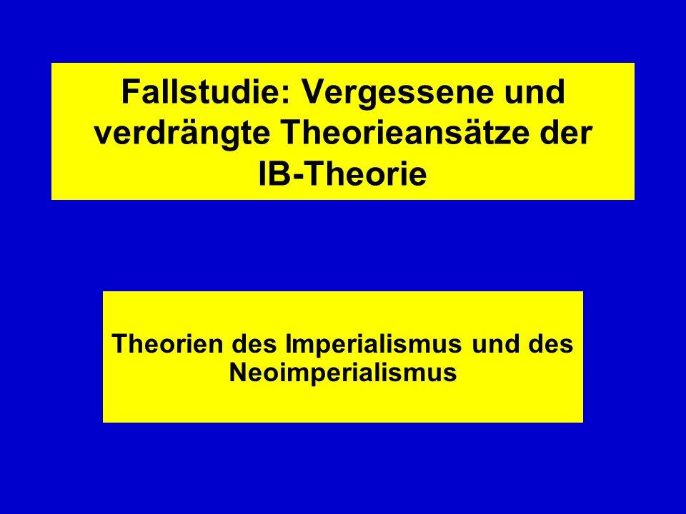Fallstudie: Vergessene und verdrängte Theorieansätze der IB-Theorie