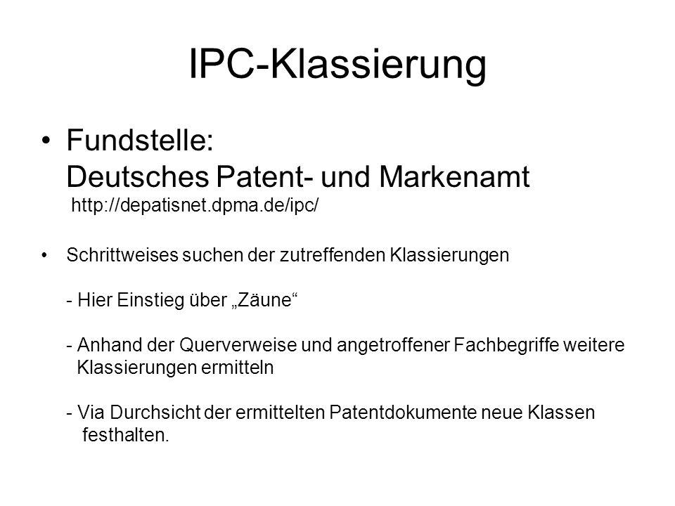 IPC-Klassierung Fundstelle: Deutsches Patent- und Markenamt http://depatisnet.dpma.de/ipc/