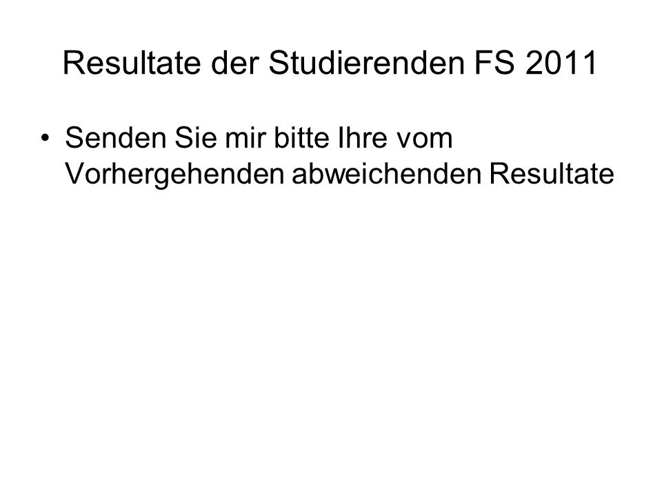 Resultate der Studierenden FS 2011