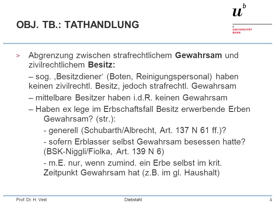 OBJ. TB.: TATHANDLUNG Abgrenzung zwischen strafrechtlichem Gewahrsam und zivilrechtlichem Besitz: