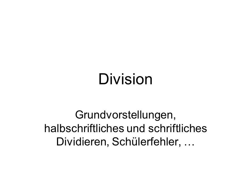 Division Grundvorstellungen, halbschriftliches und schriftliches Dividieren, Schülerfehler, …