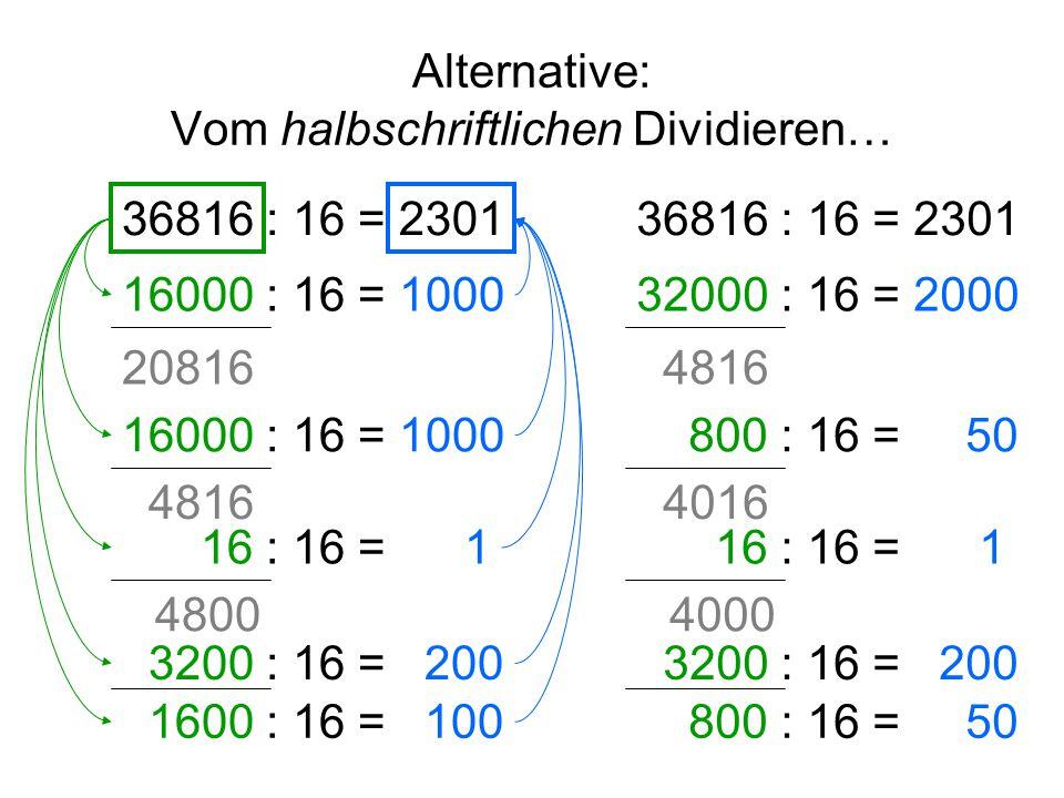 Alternative: Vom halbschriftlichen Dividieren…