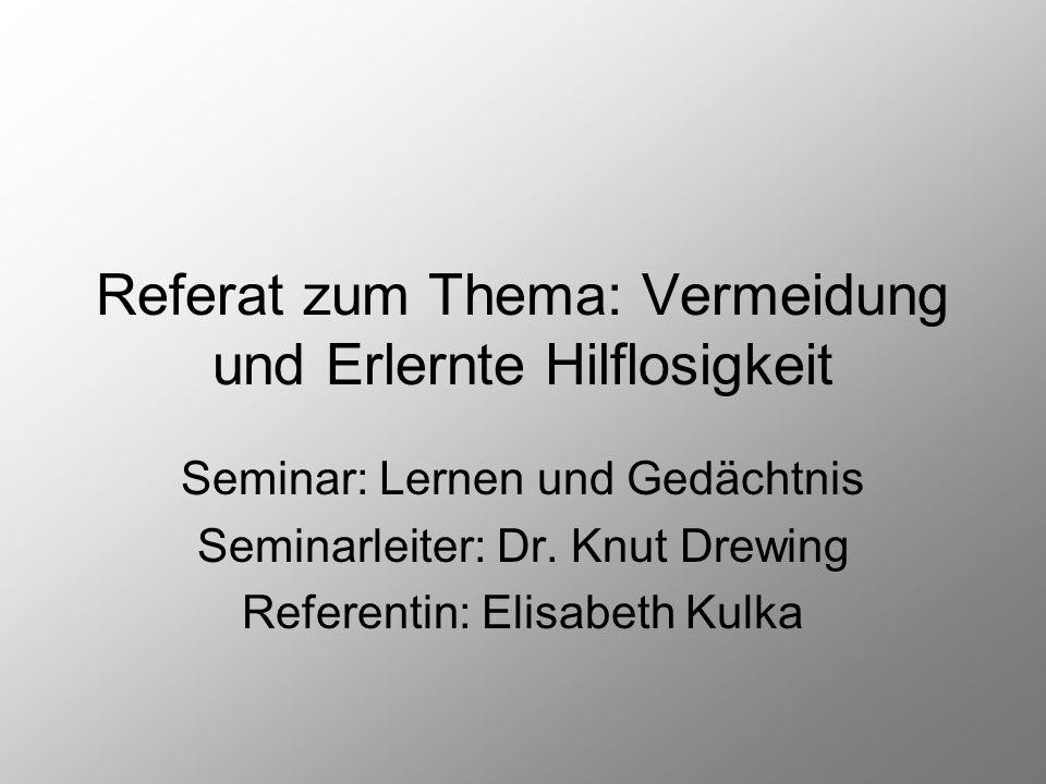 Referat zum Thema: Vermeidung und Erlernte Hilflosigkeit