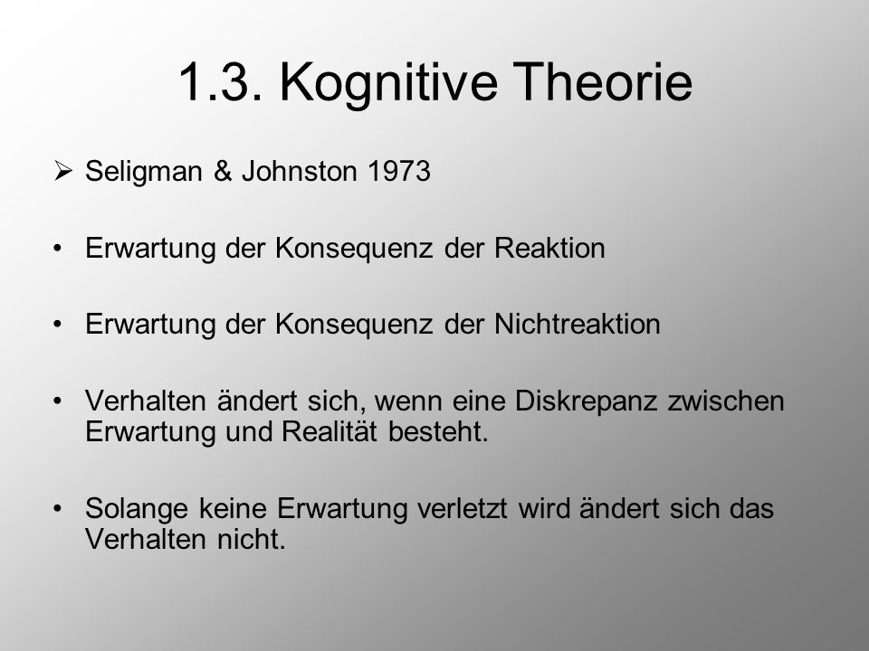 1.3. Kognitive Theorie Seligman & Johnston 1973
