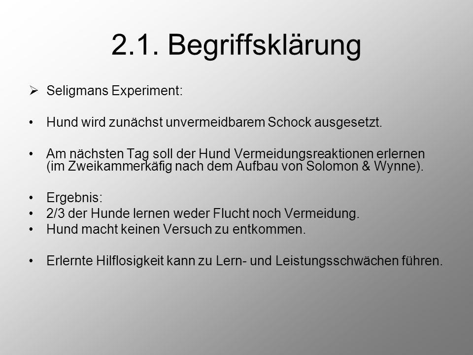 2.1. Begriffsklärung Seligmans Experiment: