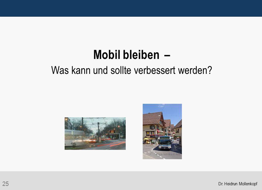 Mobil bleiben – Was kann und sollte verbessert werden
