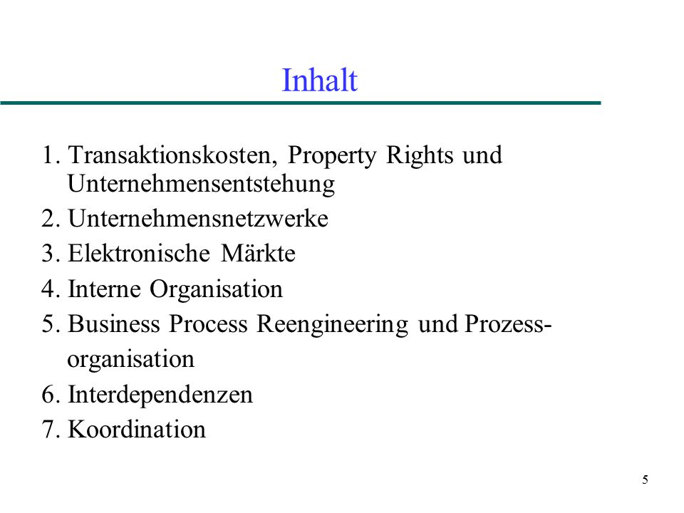 Inhalt 1. Transaktionskosten, Property Rights und Unternehmensentstehung. 2. Unternehmensnetzwerke.