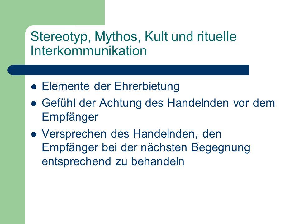 Stereotyp, Mythos, Kult und rituelle Interkommunikation