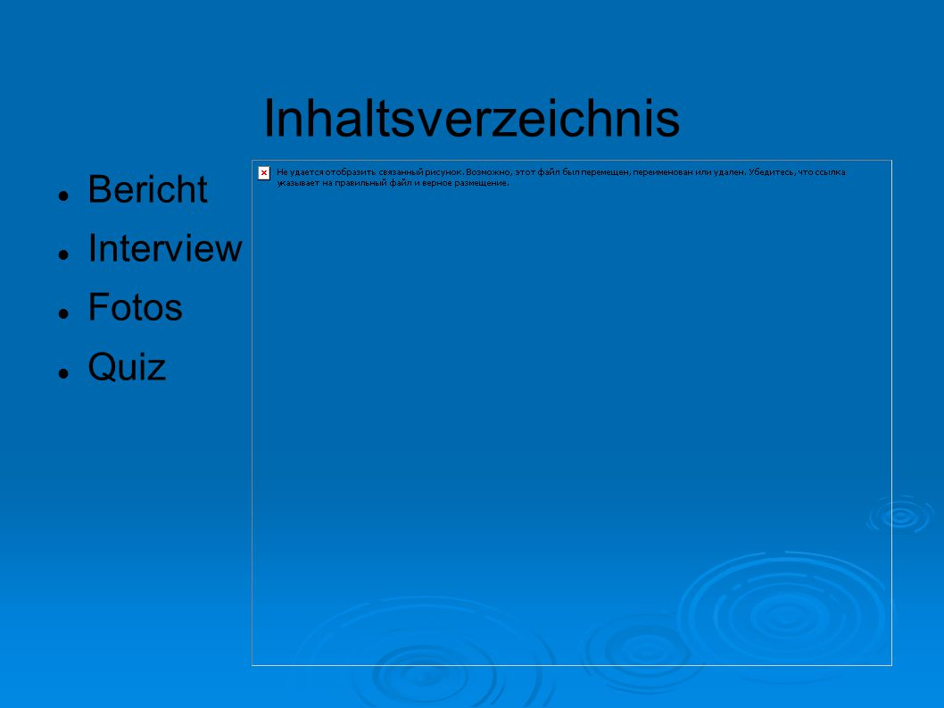 Inhaltsverzeichnis Bericht Interview Fotos Quiz 2