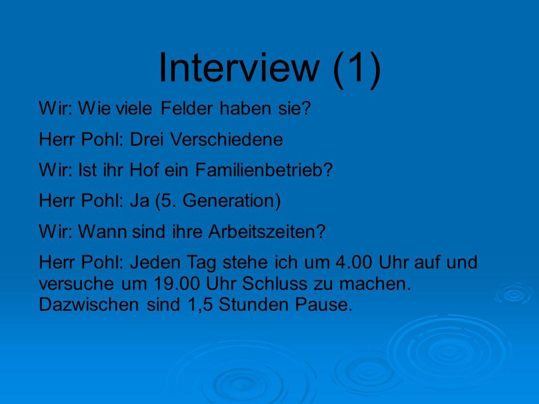 Interview (1) Wir: Wie viele Felder haben sie
