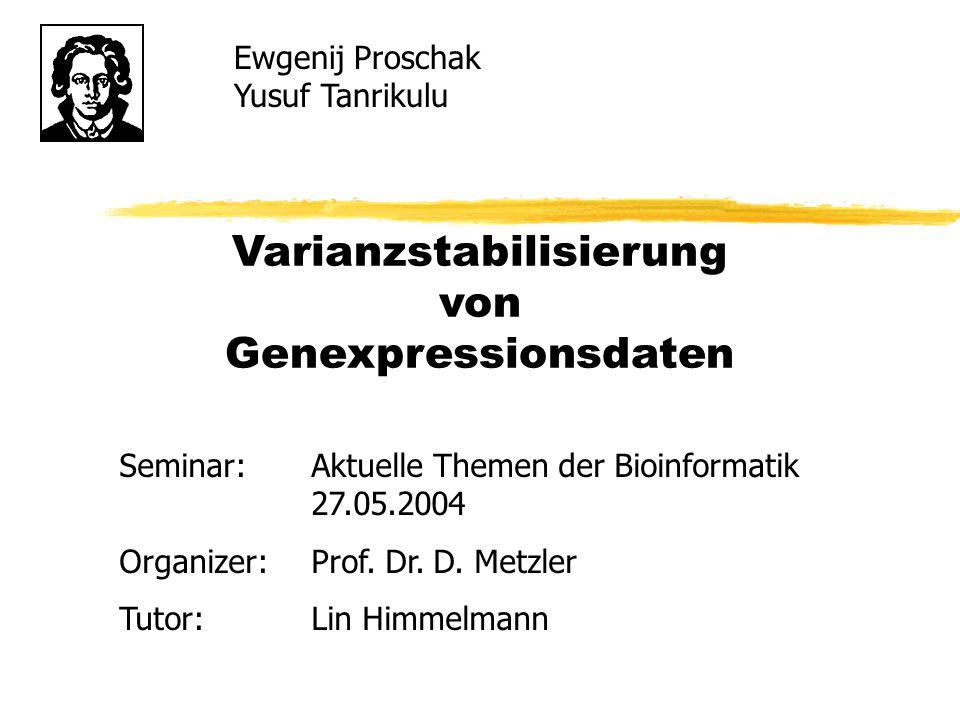 Varianzstabilisierung von Genexpressionsdaten