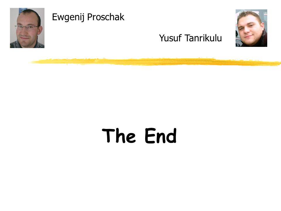 Ewgenij Proschak Yusuf Tanrikulu The End