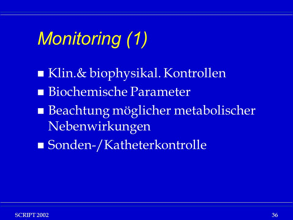 Monitoring (1) Klin.& biophysikal. Kontrollen Biochemische Parameter