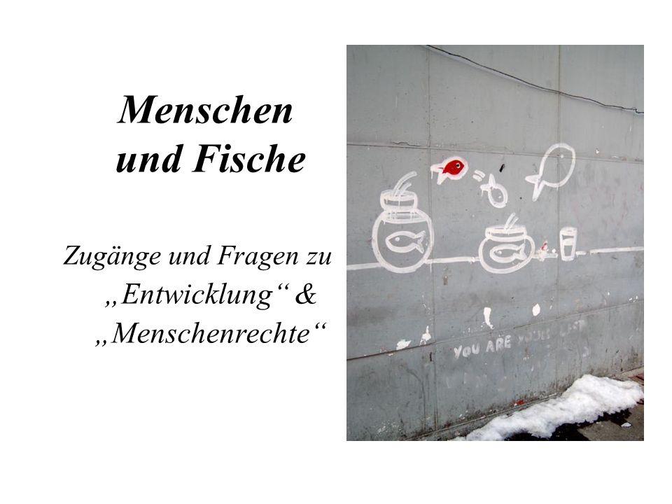 """Zugänge und Fragen zu """"Entwicklung & """"Menschenrechte"""