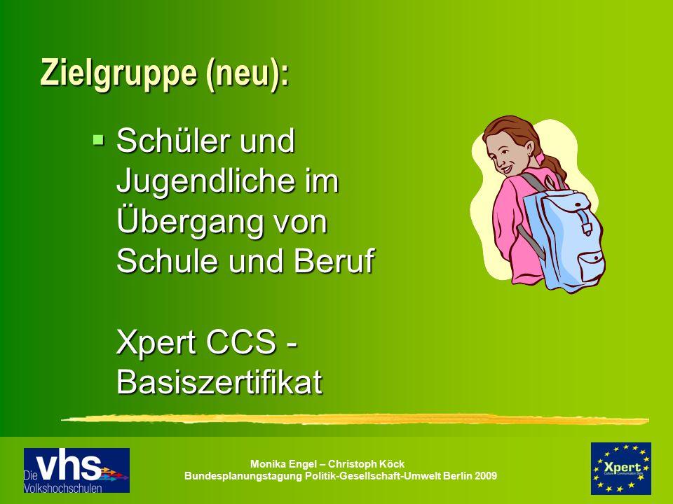Zielgruppe (neu): Schüler und Jugendliche im Übergang von Schule und Beruf Xpert CCS - Basiszertifikat.