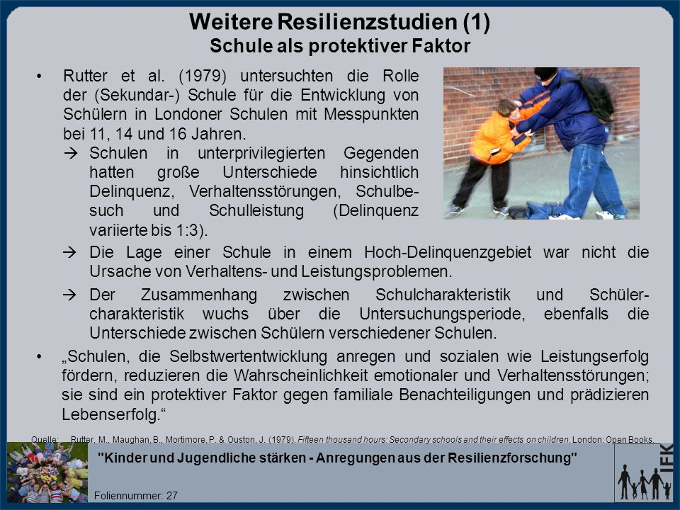 Weitere Resilienzstudien (1) Schule als protektiver Faktor