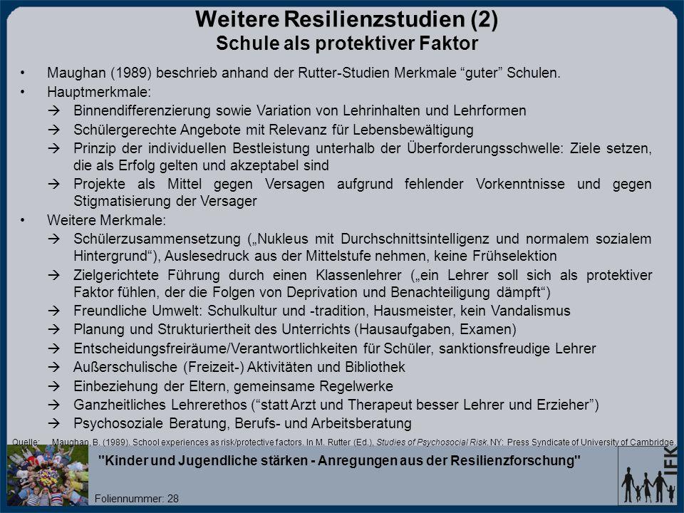 Weitere Resilienzstudien (2) Schule als protektiver Faktor