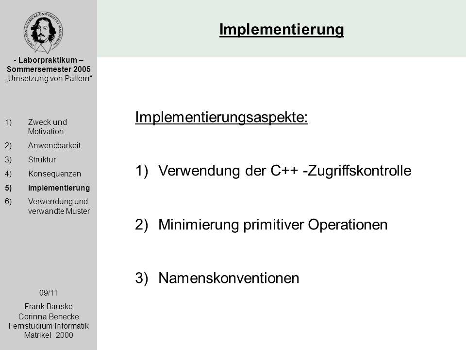 Implementierung Implementierungsaspekte: