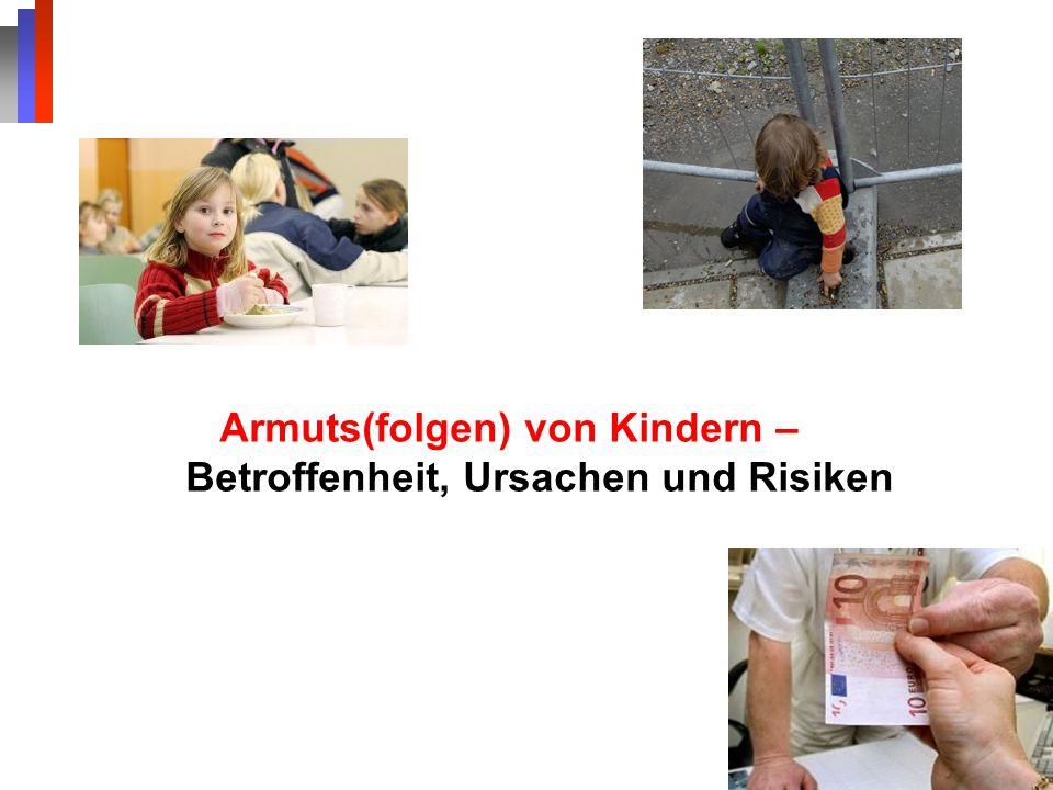 Armuts(folgen) von Kindern – Betroffenheit, Ursachen und Risiken