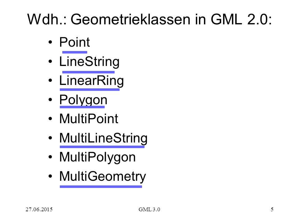 Wdh.: Geometrieklassen in GML 2.0: